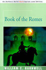 Book of the Romes by William C Barnwell (Paperback / softback, 2001)