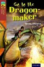 Oxford Reading Tree TreeTops Fiction: Level 15 More Pack A: Go to the Dragon-Maker by Shirley Isherwood (Paperback, 2014)