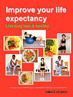 Improve Your Life Expectancy - Live Long Lean and Healthy(B&W - Dist) by Edward Chipeta (Paperback, 2008)