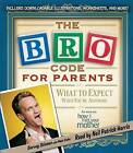 The Bro Code for Parents: What to Expect When You're Awesome by Neil Patrick Harris (CD-Audio, 2012)
