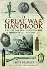 The Great War Handbook by Geoff Bridge, Correlli Barnett (Paperback, 2013)