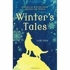 Winter's Tales: Stories of Winter from Around the World by Lari Don (Paperback, 2014)