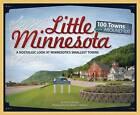Little Minnesota: 100 Towns Around 100 by Jill A. Johnson (Paperback, 2011)