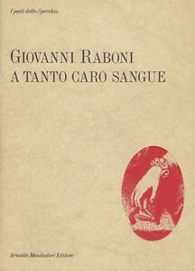 GIOVANNI-RABONI-A-TANTO-CARO-SANGUE-1953-1987-LO-SPECCHIO-MONDADORI