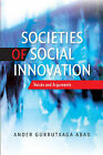 Societies of Social Innovation: Voices & Arguments by Ander Gurrutxaga Abad (Paperback, 2013)