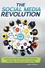 The Social Media Revolution: An Economic Encyclopedia of Friending, Following, Texting, and Connecting by Jarice Hanson (Hardback, 2016)