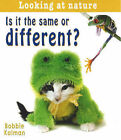 Is it the Same or Different? by Bobbie Kalman (Paperback, 2007)