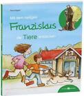 Mit dem heiligen Franziskus die Tiere entdecken von Petra Klippel (2015, Taschenbuch)