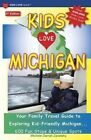 Kids Love Michigan, 5th Edition: Your Family Travel Guide to Exploring Kid-Friendly Michigan - 600 Fun Stops & Unique Spots by Michele Darrall Zavatsky (Paperback / softback, 2012)