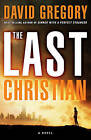 The Last Christian by David Gregory (Paperback / softback, 2010)
