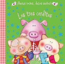 ¡Buenas Noches, Dulces Sueños!: Los Tres Cerditos by Hayley Down (2016, Board...