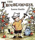 The Troublemaker by Lauren Castillo (Paperback, 2014)