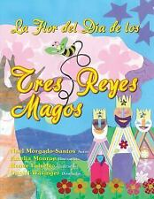 La Flor Del Dia de Los Tres Reyes Magos by Noel Morgado-Santos (2016, Paperback)