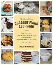 The Healthy Coconut Flour Cookbook: More than 100 Grain-Free Gluten-Free Paleo-F