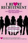 I Heart Recruitment: The Eight Steps to Limitless Possibility for Sororities by Jessica Gendron, Colleen Coffey (Paperback, 2007)