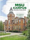 MSU Campus: Buildings, Places, Spaces by Linda O. Stanford, Linda O. Standford, C. Kurt Dewhurst (Hardback, 2002)