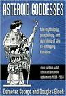 Asteroid Goddesses: The Mythology, Psychology, and Astrology of the Re-emerging Feminine by Demetra George, Douglas Bloch (Paperback, 2003)