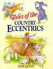 Tales of the Country Eccentrics by Tom Quinn (Hardback, 1996)