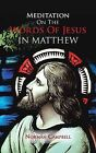 Meditation on the Words of Jesus in Matthew by Norman Campbell (Paperback / softback, 2013)