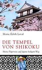Die Tempel von Shikoku von Marie-Édith Laval (2016, Gebundene Ausgabe)