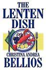 The Lenten Dish by Christina Andrea Bellios (Paperback / softback, 2011)