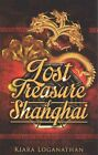 Lost Treasure of Shanghai by Kiara Loganathan (Paperback / softback, 2013)
