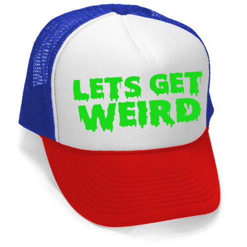 New Let/'s Get Weird Trucker Hat Blue,Red//White Cap Rave Party Music Neon V366