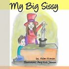 My Big Sissy by Adam Kranson (Paperback / softback, 2014)