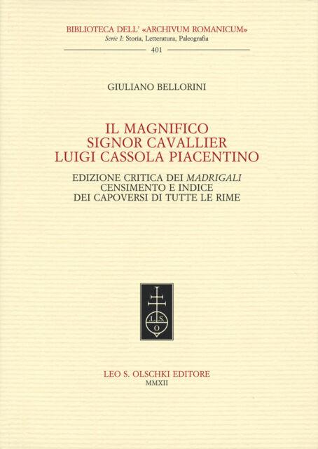 Il magnifico Signor Cavallier Luigi Cassola Piacentino Edizione critica dei madr