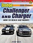 Dodge Challenger and Charger: How to Build & Modify 2006 to Present by CarTech Inc (Paperback, 2016)