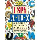 I Spy A to Z: A Book of Picture Riddles by Jean Marzollo (Hardback, 2009)