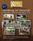 Spin-Farming Basics: Thinking of Farming? Think Again. There Is a New Way to Farm by Roxanne Christensen, Wally Satzewich (Paperback / softback, 2011)