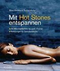 Mit Hot Stones entspannen von Sissi Eichhorn-Schleinkofer (2012, Klappenbroschur)