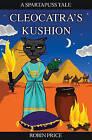 Cleocatra's Kushion by Robin Price (Paperback, 2013)