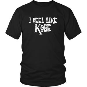 I Feel Like Kobe Shirt Kobe T Shirt Men Womens Unisex Shirt