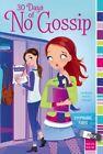 30 Days of No Gossip by Stephanie Faris 9781442482814