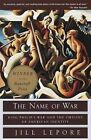 The Name of War by Jill Lepore (Paperback, 1999)