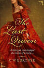 The Last Queen by C. W. Gortner (Paperback, 2009)