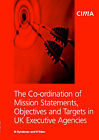 The Co-ordination of Mission Statements, Objectives and Targets in UK Executive Agencies by R Eden, Noel Hyndman (Paperback, 2001)