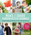 Make & Share Random Acts of Kindness by Mique Provost (Paperback, 2015)