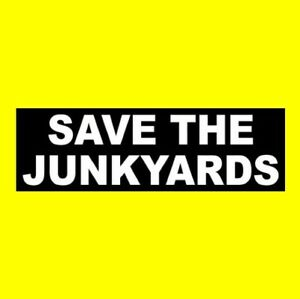 Funny Save The Junkyards Window Decal Rat Rod Sticker Bumper