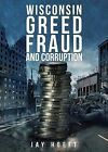 Wisconsin Greed, Fraud, and Corruption by Jay Hoeft (Paperback / softback, 2014)