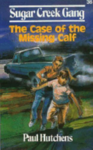 The Sugar Creek Gang The Case Of The Missing Calf No 36 By Paul