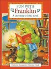 Fun with Franklin: A Learning to Read Book by Paulette Bourgeois (Paperback / softback)