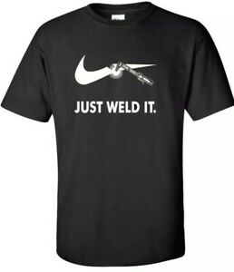 Just-Weld-It-Funny-Welder-T-shirt-Size-S-2XL