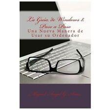La Guía de Windows 8. Paso a Paso by Miguel Ángel G. Arias (2013, Paperback)