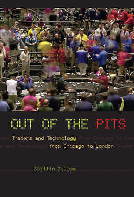 (Very Good)-Out of the Pits: Traders and Technology from Chicago to London (Hard