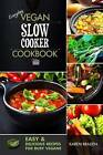 Everyday Vegan Slow Cooker Cookbook: Easy and Delicious Recipes for Busy Vegans by Karen Braden (Paperback / softback, 2014)