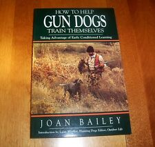 HOW TO HELP GUN DOGS TRAIN THEMSELVES Birdog Hunting Dog Guns Book AUTHOR SIGNED