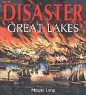 Disaster Great Lakes by Megan Long (Paperback, 2003)